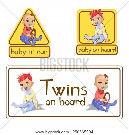Baby In Car Sign Stickers Illustration. Twins Girl And Boy Baby On Board With Steering Wheel Isolate