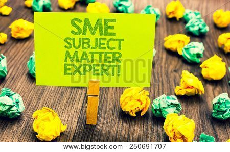 Handwriting Text Sme Subject Matter Expert. Concept Meaning Authority In A Particular Area Or Topic