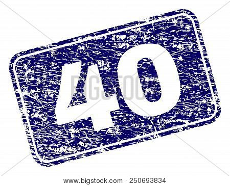 40 Stamp Seal Watermark With Grunge Style. Seal Shape Is A Rounded Rectangle With Frame. Blue Vector