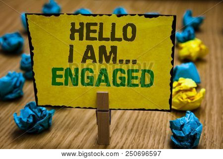 Writing Note Showing Hello I Am... Engaged. Business Photo Showcasing He Gave The Ring We Are Going