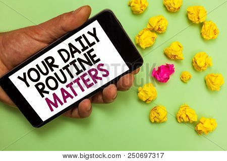 Word Writing Text Your Daily Routine Matters.. Business Concept For Have Good Habits To Live A Healt