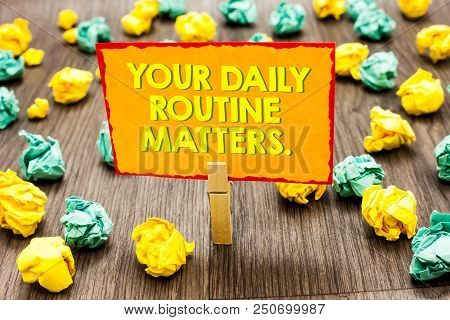 Handwriting Text Your Daily Routine Matters. Concept Meaning Have Good Habits To Live A Healthy Life