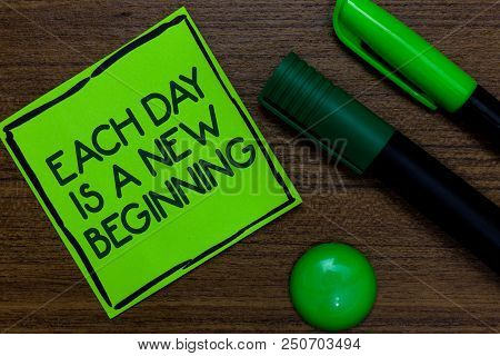 Text Sign Showing Each Day Is A New Beginning. Conceptual Photo Every Morning You Can Start Again In