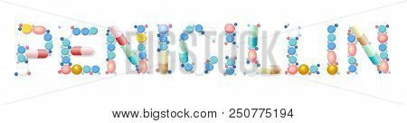 Penicillin Written With Pills, Capsules, Tablets. Isolated Vector Illustration On White Background.
