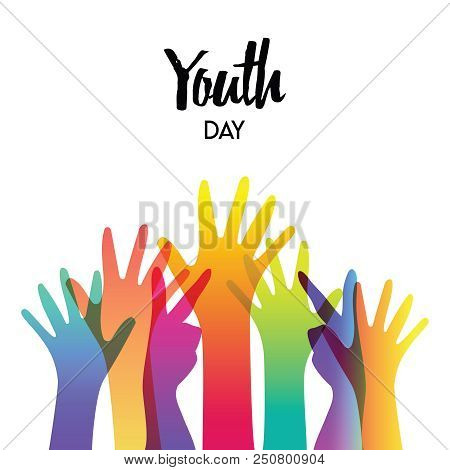 Happy Youth Day Greeting Card Of Diverse Color Hands And Text Quote. Colorful Young People Group Con