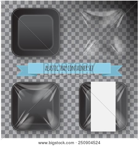 Set Of Black Square Styrofoam Plastic Food Tray Container. Vector Mock Up Template For Your Design