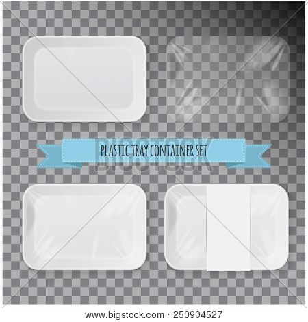 Set Of White Rectangle Styrofoam Plastic Food Tray Container. Vector Mock Up Template For Your Desig