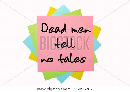 """Proverb """"dead Men Tell No Tales"""" Written On Bunch Of Sticky Notes"""