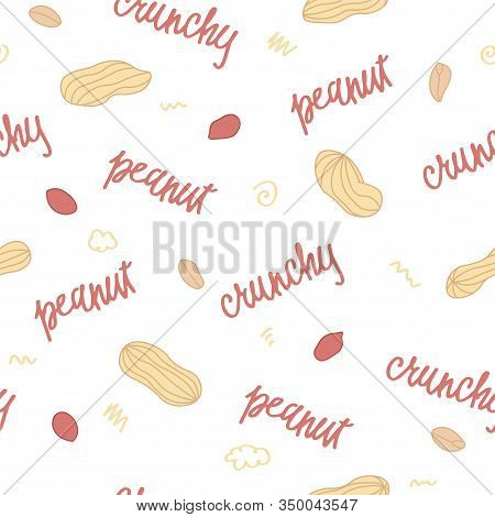 Vector Crunchy Peanuts Seamless Pattern On White Background With Lettering And Doodle Elements, Snac
