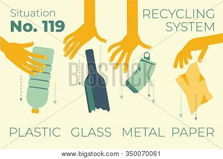 Ecological Illustration.. Human Hands Taking Out The Trash. Plastic Bottle, Glass, Metal, Paper. Sep