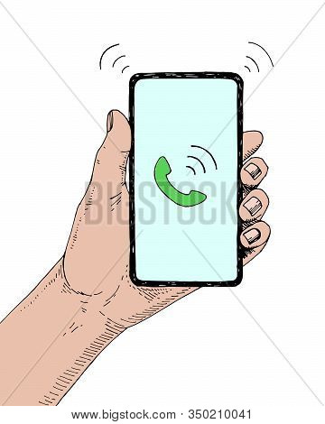 Hand Drawn Sketch Of Modern Smartphone In Hand. Handset Icon On Display. Incoming Call Concept. Vect