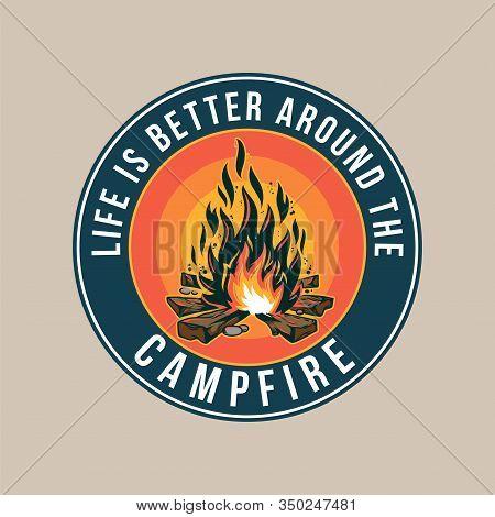 Vintage Logo, Print Apparel Design, Vector Illustration Of Emblem, Patch, Badge With Campfire, Fire,