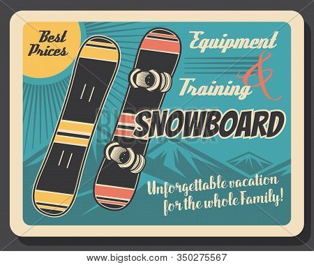 Snowboard Equipment Retro Poster Of Winter Sport Skier Gear. Snowboards With Snow Mountain On Backgr