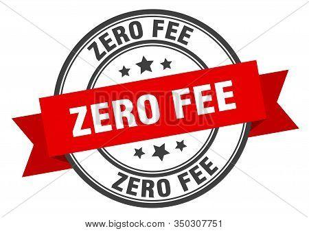 Zero Fee Label. Zero Fee Red Band Sign. Zero Fee