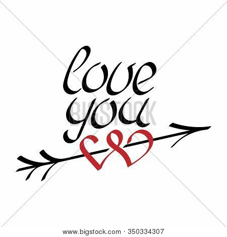 Love You Hand Draw Lettering, Arrow And Two Hearts . Love You Vector Illustration For Greeting Card
