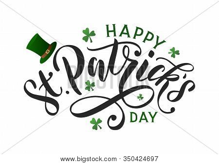 Saint Patricks Day Typography Poster. Hand Sketched Lettering St. Patrick Day Decorated By Clover Le