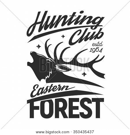 Deer T-shirt Print Of Hunting Sport And Hunter Club Apparel Vector Design. Head Of Reindeer Buck Wit