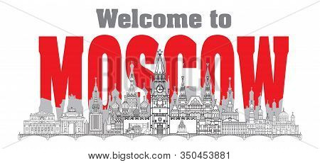 Welcome To Moscow. Panoramic Vector Line Art Illustration Of Landmarks Of Moscow, Russia. Moscow Cit