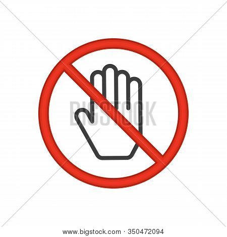 Do Not Touch Sign. Red Prohibition Symbol. No Entry Prohibition. Vector Illustration Eps 10.