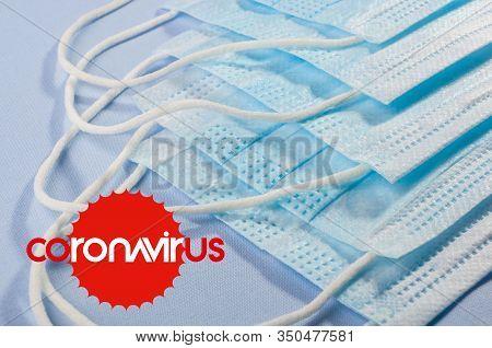 Novel Coronavirus Covid-19 - Protective Medical Masks And Text Coronavirus Covid-19. Chinese Coronav