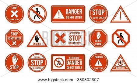 Traffic Stop Signs. Do Not Enter, Warning Traffic Road Sign. Stop, No Admittance, Prohibitory Charac