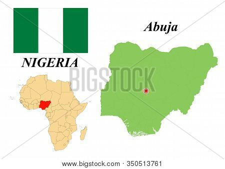 Federal Republic Of Nigeria. Capital Of Abuja. Flag Of Nigeria. Map Of The Continent Of Africa With