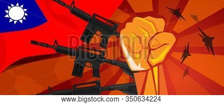 Taiwan War Propaganda Hand Fist Strike With Arm Weapon Plane And Flag. Vintage Red Symbol Of Aggress