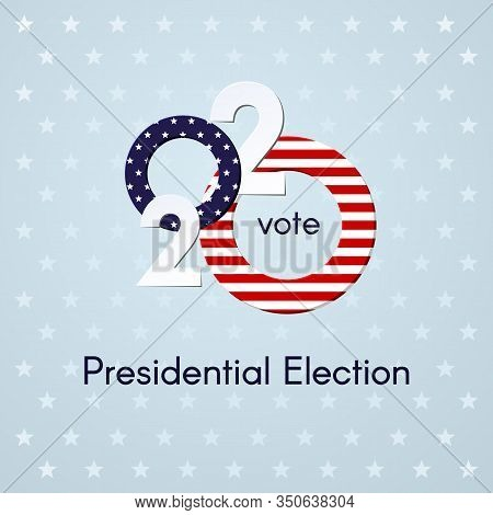 Us Presidential Election Voting Number 2020 Usa Flag Text Vote On A Light Background With Stars Patr
