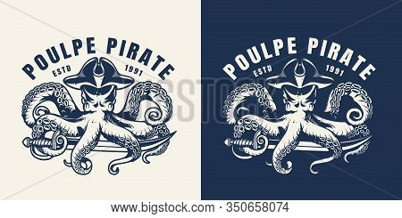 Vintage Marine And Sea Label With Poulpe In Pirate Hat With Saber In Monochrome Style Isolated Vecto
