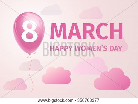 March 8. International Women's Day Banner. Vector Illustration With A Flying Helium Balloon In The S