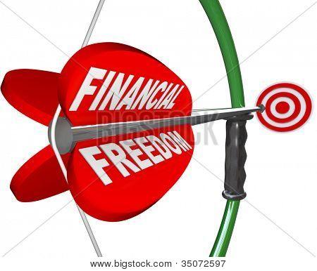 ein Pfeil lesen finanziellen Freiheit richtet sich mit einem Bogen an einem Bullen-Auge auf Wohlstand, Unabhängigkeit