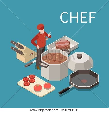 Professional Kitchen Appliances Staff Food Isometric Composition With Restaurant Chef Tasting Soup F