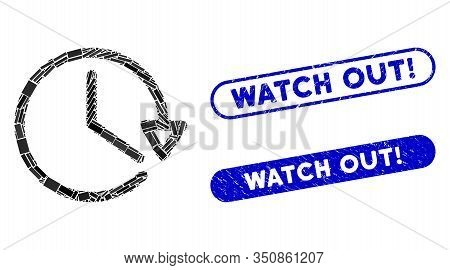 Mosaic Watch And Corroded Stamp Seals With Watch Out Exclamation Phrase. Mosaic Vector Watch Is Form