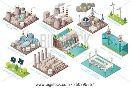 Alternative Energy And Power Plants And Green Electric Energy Generation Stations, Isometric Icons.