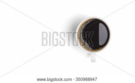 Close-up And Top View Of Hot Black Coffee In White Coffee Cup On White Background With Area For Copy