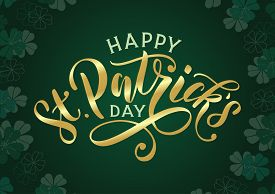 Happy St. Patricks Day Banner With Golden Text Lettering And Clover Leaves Background. Festive Saint