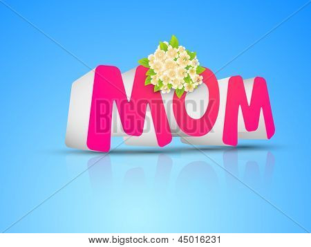 Abstract Happy Mothers Day concept with 3D pink text MOM on blue background.