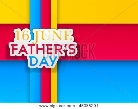 Happy Fathers Day concept with text 16 June on colorful abstract background. poster