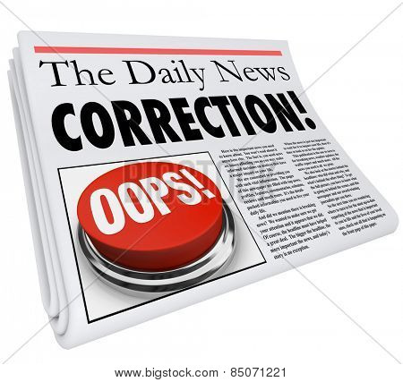Correction word in a newspaper headline to illustrate a fix or revision to an error or mistake in a report in a news article or story