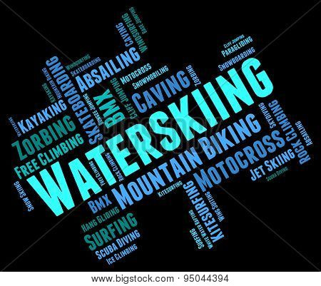Waterskiing Word Represents Watersport Waterskier And Wordcloud