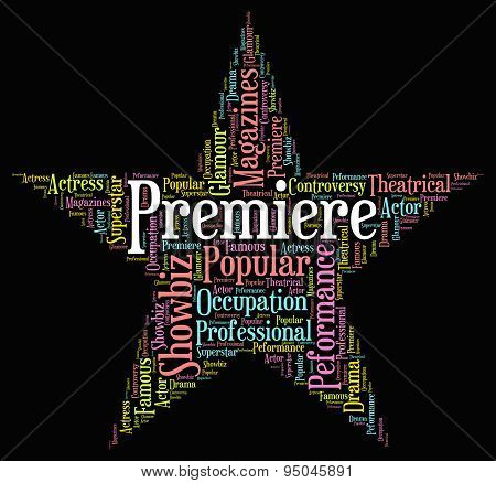 Premiere Star Represents Opening Nights And Perfomance