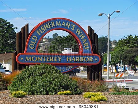 MONTEREY, CA - NOVEMBER 14:  Old Fisherman's Wharf Sign at Monterey Harbor  2012