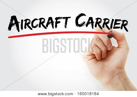 Hand Writing Aircraft Carrier With Marker