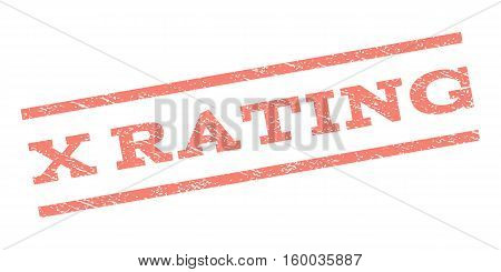 X Rating watermark stamp. Text caption between parallel lines with grunge design style. Rubber seal stamp with dust texture. Vector salmon color ink imprint on a white background.