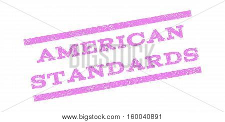 American Standards watermark stamp. Text caption between parallel lines with grunge design style. Rubber seal stamp with dirty texture. Vector violet color ink imprint on a white background.