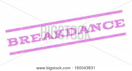 Breakdance watermark stamp. Text caption between parallel lines with grunge design style. Rubber seal stamp with dust texture. Vector violet color ink imprint on a white background.