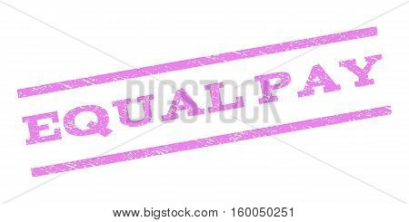 Equal Pay watermark stamp. Text caption between parallel lines with grunge design style. Rubber seal stamp with dust texture. Vector violet color ink imprint on a white background.