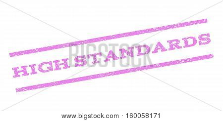 High Standards watermark stamp. Text caption between parallel lines with grunge design style. Rubber seal stamp with scratched texture. Vector violet color ink imprint on a white background.