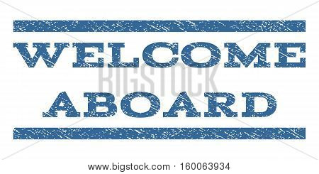 Welcome Aboard watermark stamp. Text tag between horizontal parallel lines with grunge design style. Rubber seal cobalt blue stamp with unclean texture. Vector ink imprint on a white background.