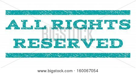 All Rights Reserved watermark stamp. Text caption between horizontal parallel lines with grunge design style. Rubber seal cyan stamp with dirty texture. Vector ink imprint on a white background.